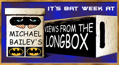 Bat Week at Views from the Longbox