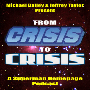 From Crisis to Crisis: A Superman Podcast